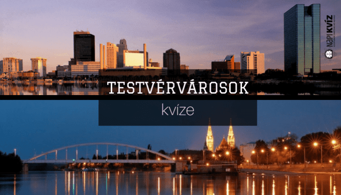 Magyar-testvérvárosok-kvíz