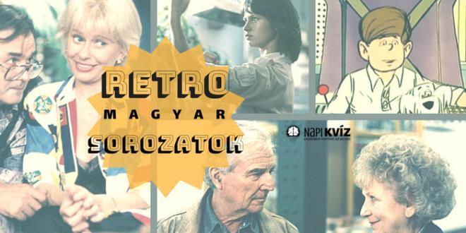 nagy magyar retro sorozat kvíz