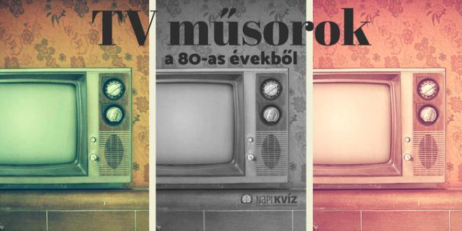 80-as évek,magyar,tv műsor,