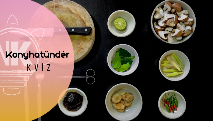 Mennyire vagy konyhatündér?