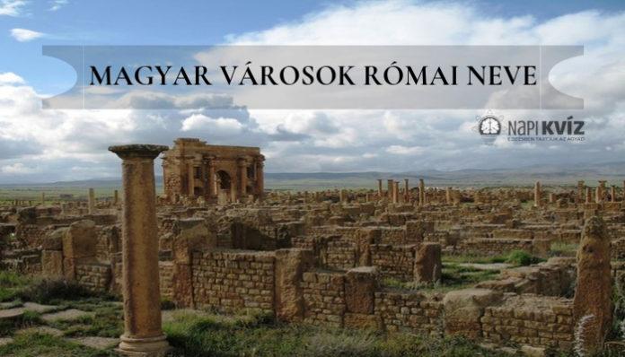Magyar városok római neve kvíz