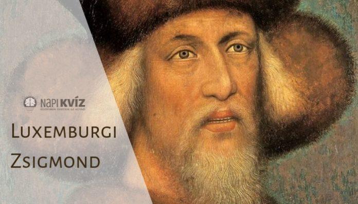 Luxemburgi Zsigmond élete teszt