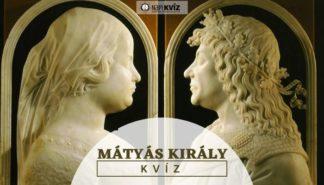 Mátyás király élete kvíz